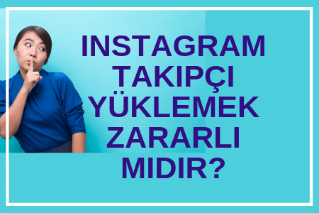 Instagram Takipçi Yüklemek Zararlı Mıdır?