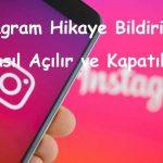 Instagram Hikaye Bildirimleri Nasıl Açılır ve Kapatılır?