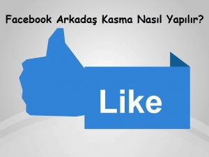 Facebook Arkadaş Kasma Nasıl Yapılır?