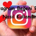 Instagram Beğeni Botu Nasıl Kullanılır?
