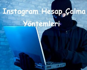 Instagram Hesap Çalma Yöntemleri