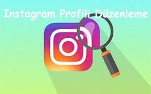 Instagram Profili Düzenleme