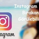 Instagram Takibi Bırakanlar Görülebilir mi?