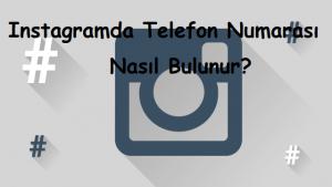 Instagramda Telefon Numarası Nasıl Bulunur?