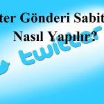 Twitter Gönderi Sabitleme Nasıl Yapılır?