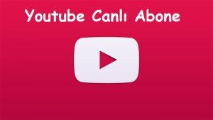Youtube Canlı Abone