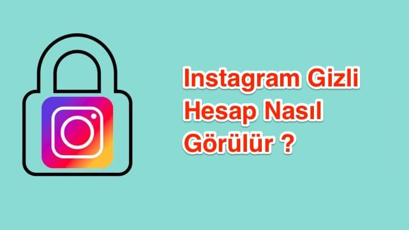 Instagram Gizli Hesapları Görme İmkanımız Var Mı? 2019
