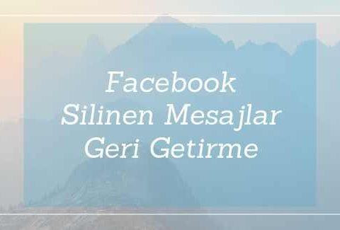 Facebook Silinen Mesajlar Geri Getirme