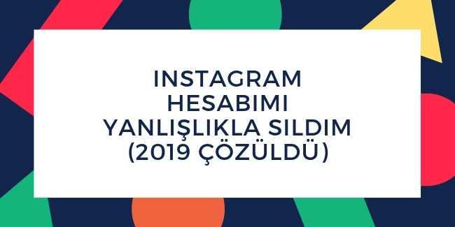 Instagram Hesabımı Yanlışlıkla Sildim (2019 Çözüldü)
