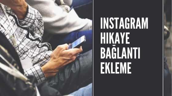 instagram hikayeye bağlantı ekleme