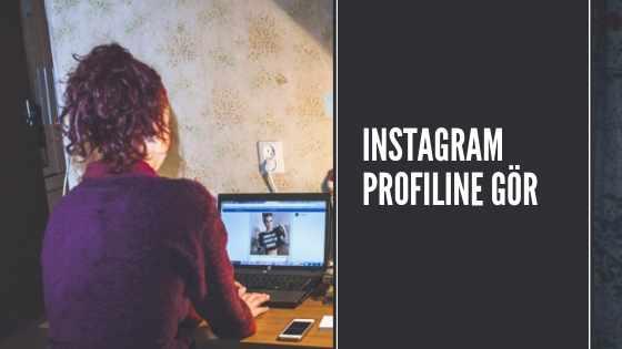 Instagram profiline bakanları görme