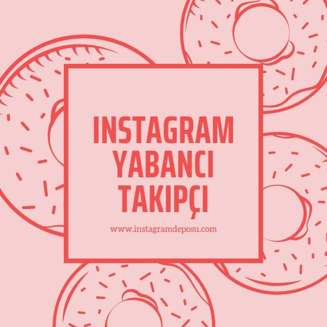instagram yabancı takipçi satın al